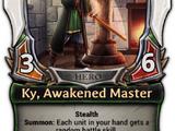 Ky, Awakened Master