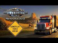 American Truck Simulator- Wyoming - Gameplay Video -1 (WIP)