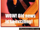 Wow! Old news is so exciting!