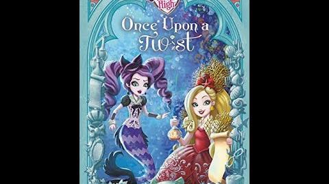 Ever After High Once Upon a Twist ANNOUNCEMENT!