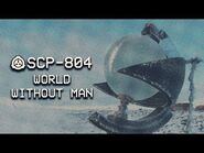 SCP-804 - World Without Man - Object Class - Keter - Transfiguration SCP