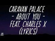 Caravan Palace - About You feat