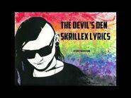 SKRILLEX - THE DEVIL'S DEN (LYRICS)