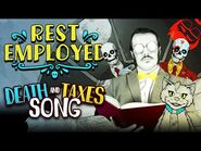 REST EMPLOYED - Death and Taxes Song!