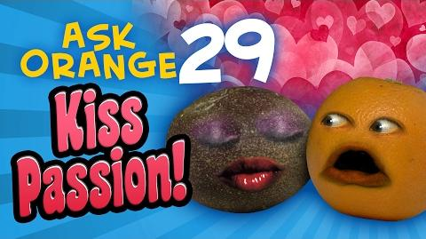 Annoying Orange - Ask Orange 29 Kiss Passion!