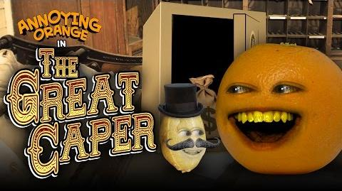 Annoying Orange - The Great Caper!