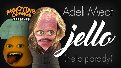 Annoying Orange Adeli Meat - Jello (Hello Parody) ft