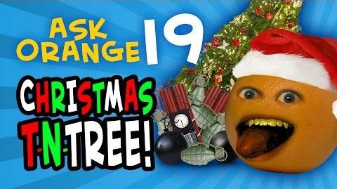 Annoying Orange - Ask Orange 19 Christmas T-N-TREE!