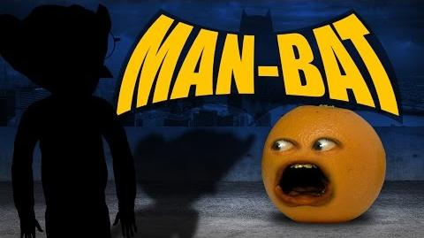 Annoying Orange - Man-Bat!