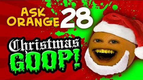 Annoying Orange - Ask Orange 28 Christmas GOOP!