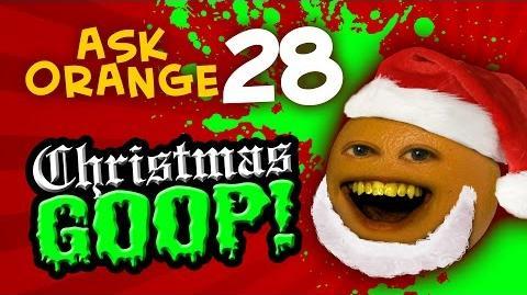 Annoying Orange - Ask Orange 28 Christmas GOOP!