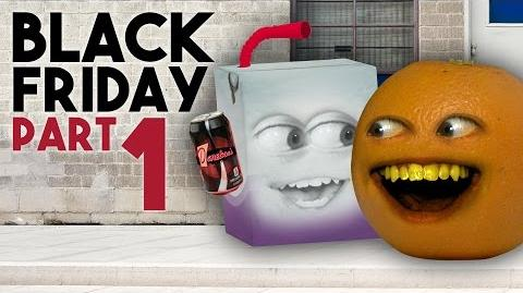 Annoying Orange - BLACK FRIDAY Day 1