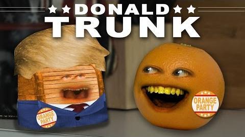 Annoying Orange - Donald Trunk (Trump Spoof)