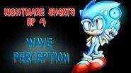 Nightmare Shorts EP 4 Wave Perception