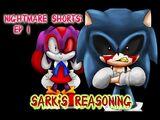 Nightmare Shorts: Sark's Reasoning