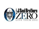 """Sandaime J Soul Brothers LIVE TOUR 2012 """"0 ~ZERO~"""""""