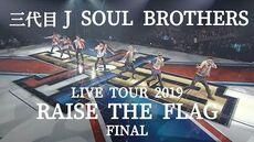 """Sandaime_J_SOUL_BROTHERS_LIVE_TOUR_2019_""""RAISE_THE_FLAG""""_FINAL_DIGEST_MOVIE"""