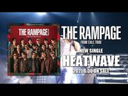 THE RAMPAGE from EXILE TRIBE - NEW SINGLE「HEATWAVE」SPOT MOVIE