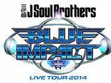 "Sandaime J Soul Brothers LIVE TOUR 2014 ""BLUE IMPACT"""