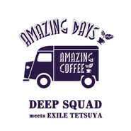 DEEP SQUAD meets EXILE TETSUYA - AMAZING DAYS cover