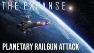 The Expanse - Planetary Railgun Strike (Inc All Build Up Scenes)