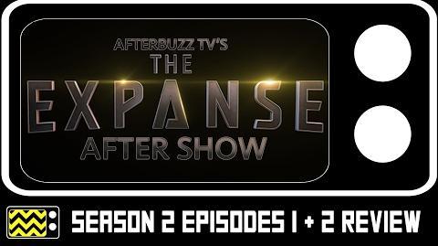 The Expanse Season 2 Episodes 1 & 2 Review w Cas Anvar AfterBuzz TV