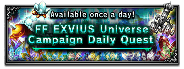FF EXVIUS Universe Campaign Daily Quest