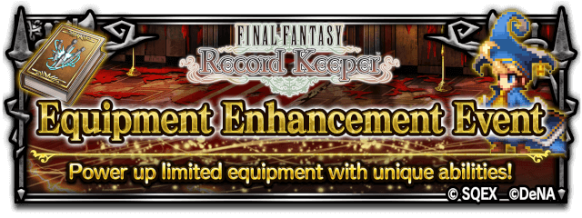 FFRK Equipment Enhancement Event