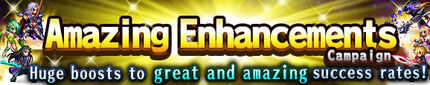 Amazing Enhancements Campaign