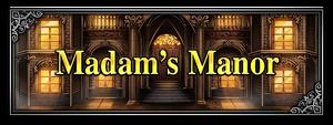 Madam's Manor