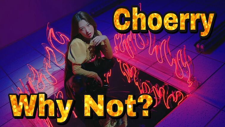 LOONA - Why Not? MV (Choerry focus)