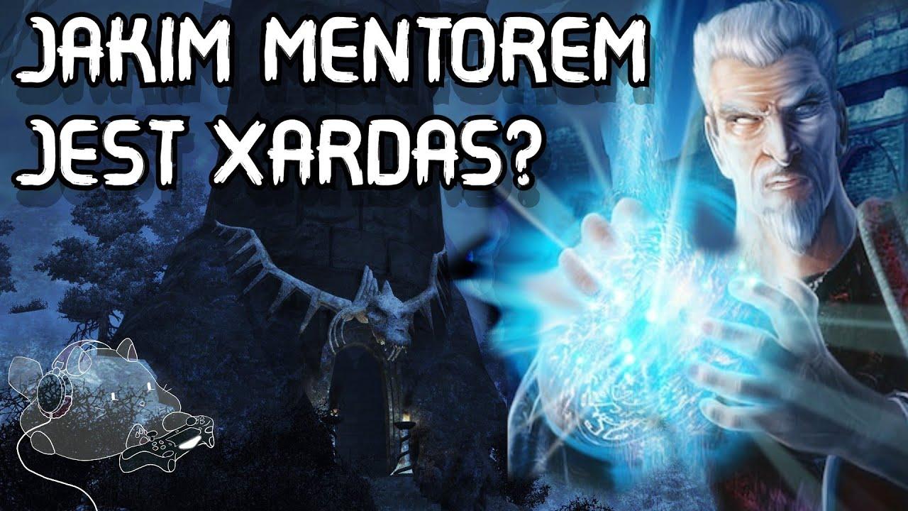 Jakim mentorem jest Xardas?