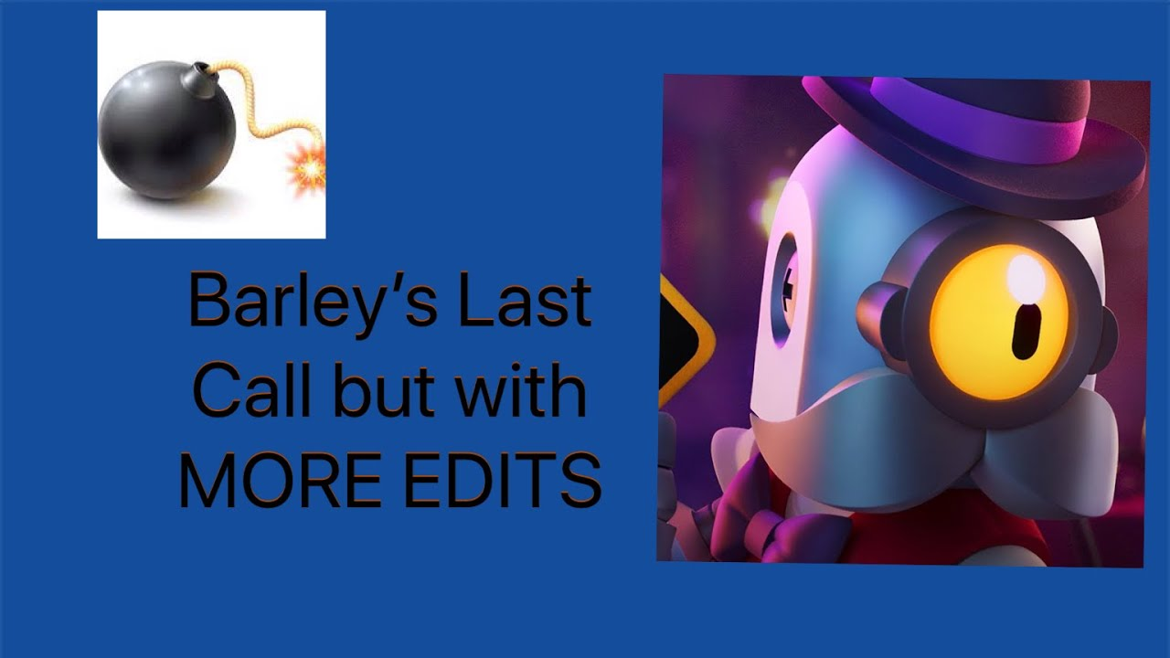 Barley's Last Call With Explosions AND More Edits