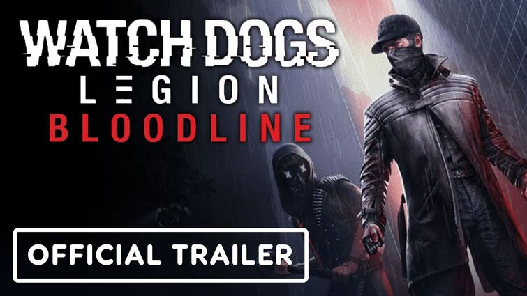 Watch Dogs Legion: Bloodline - Official Trailer | E3 2021