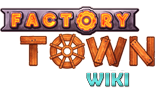 Factory Town Wiki