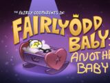Fairly Odd Baby: Another Baby!