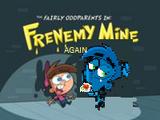 Frenemy Mine (again!)