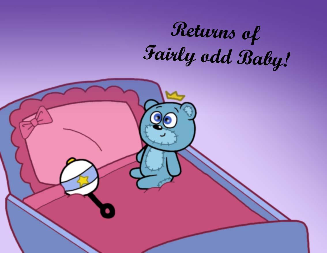 Returns Of Fairly OddBaby!