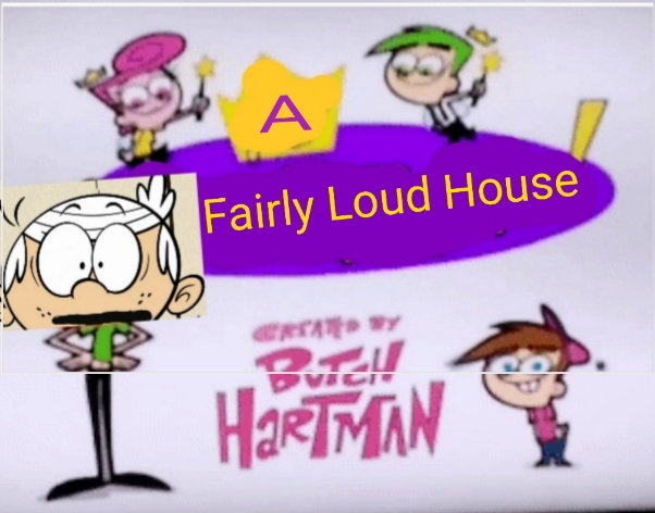 A Fairly Loud House
