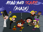 Real and Scary! (Again)