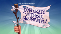 Desperatewithouthousewivestitlecard.png