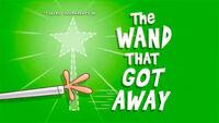 TheWandThatGotAway titlecard.jpg