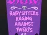 Babysitters Raging Against Twerps