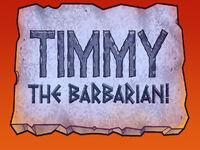 Titlecard-Timmy the Barbarian.jpg