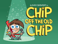 Titlecard-Chip Off The Old Chip.jpg