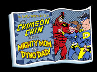 Titlecard-The Crimson Chin Meets Mighty Mom and Dyno Dad.jpg