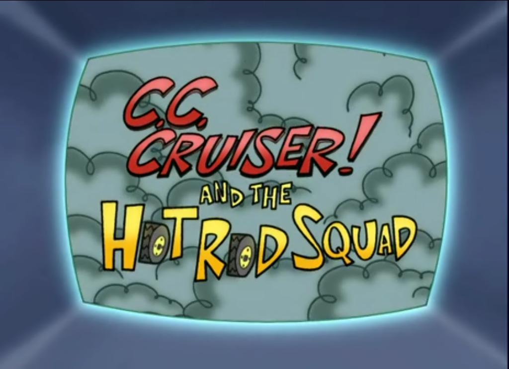 C.C. Cruiser and the Hot Rod Squad