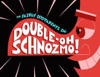 Titlecard-Double Oh Schnozmo.jpg