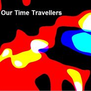 Our Time Travellers