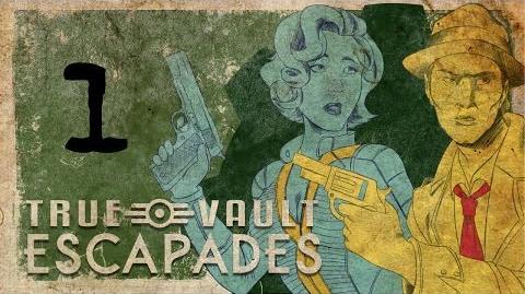 "True Vault Escapades Episode One ""You Can Call Me Bunny"